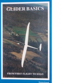 Glider Basics From First Flight To Solo by Knauff